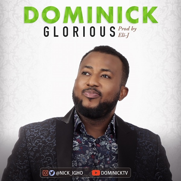 Glorious-Dominick [MP3 DOWNLOAD] Glorious – Dominick