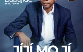 Jiji Mo Ji - Bayo Babajide Ft. Tenni