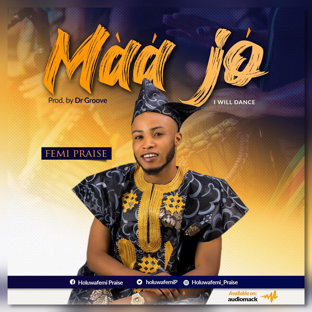 Maa-Jo-Femi-Praise [MP3 DOWNLOAD] Maa Jo – Femi Praise