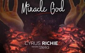 Miracle God - Cyrus Richie Ft. Stella