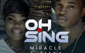 O Sing - Miracle & Tiana