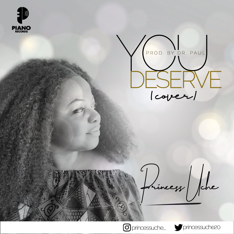 You-Deserve-Cover-Princess-Uche [MP3 DOWNLOAD] You Deserve [Cover] – Princess Uche