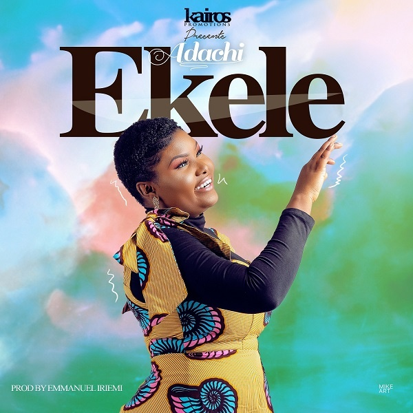 Ekele-Adachi [FREE DOWNLOAD] Ekele – Adachi