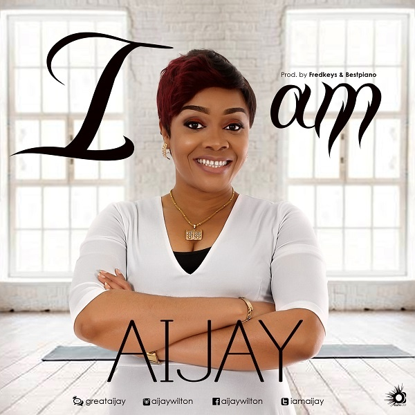 I-Am-Aijay-Wilton [MP3 DOWNLOAD] I Am – Aijay Wilton