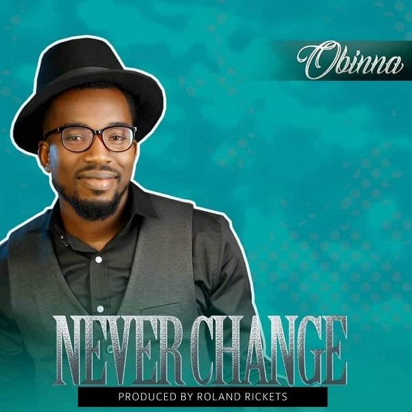 Never Change - Obinna