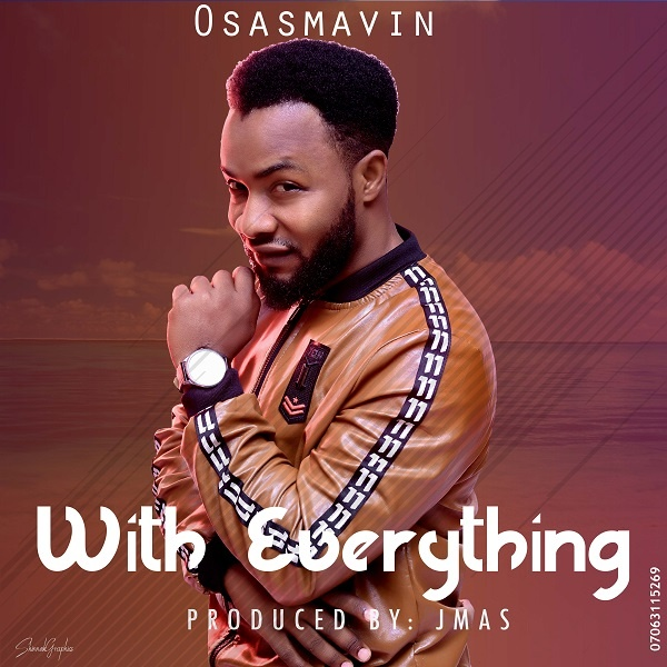 With-Everything-Osasmarvin [MP3 DOWNLOAD] With Everything – Osasmarvin