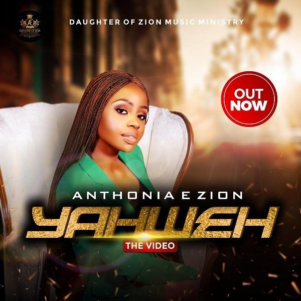 Yahweh-Anthonia-E.-Zion Yahweh – Anthonia E. Zion [Mp3 + Video]