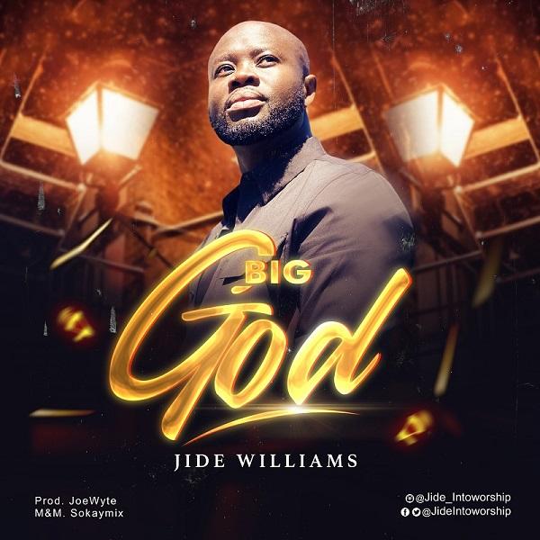 Big-God-Jide-Williams [MP3 DOWNLOAD] Big God – Jide Williams