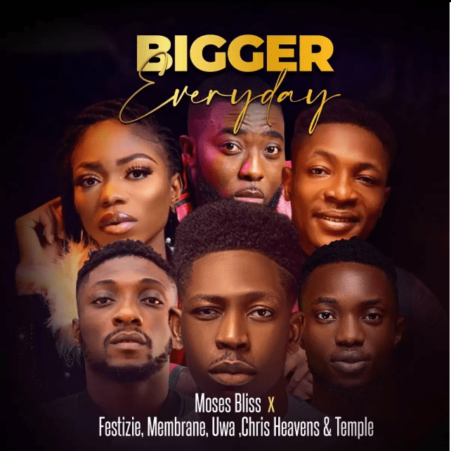 Bigger-Everyday-Moses-Bliss [Video] Bigger Everyday – Moses Bliss Ft. Festizie, Membrane, Uwa, Chris Heaven & Temple