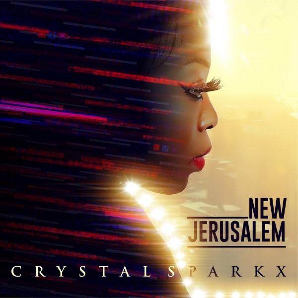 New Jerusalem - Crystal Sparkx