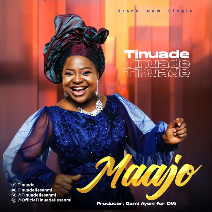 Maajo-Tinuade [MP3 DOWNLOAD] Maajo – Tinuade (+ Lyrics)