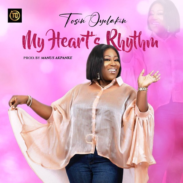 DOWNLOAD] My Heart's Rhythm - Tosin Oyelakin » Gospel Songs