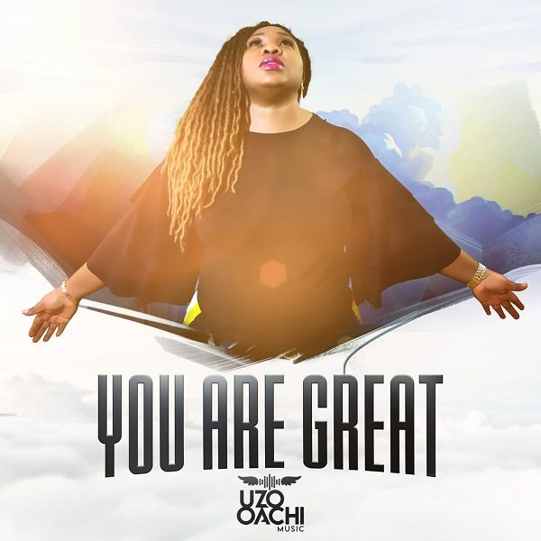You Are Great - Uzo Oachi