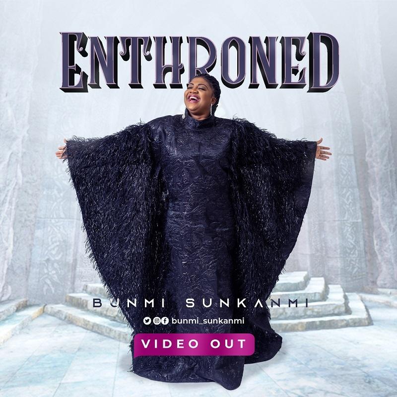 Enthroned-Bunmi-Sunkanmii [VIDEO] Enthroned – Bunmi Sunkanmi