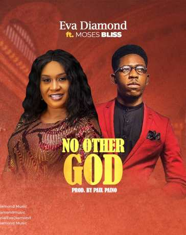 No Other God - Eva Diamond Ft. Moses Bliss
