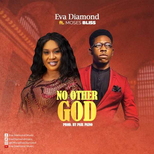 No Other God - Eva Diamond Ft. Moses Bliss