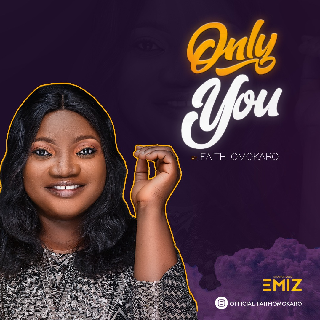 Only-You-Faith-Omokaro [MP3 DOWNLOAD] Only You – Faith Omokaro (+ Video)