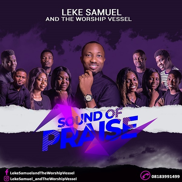 Sound Of Praise - Leke Samuel And The Worship Vessell