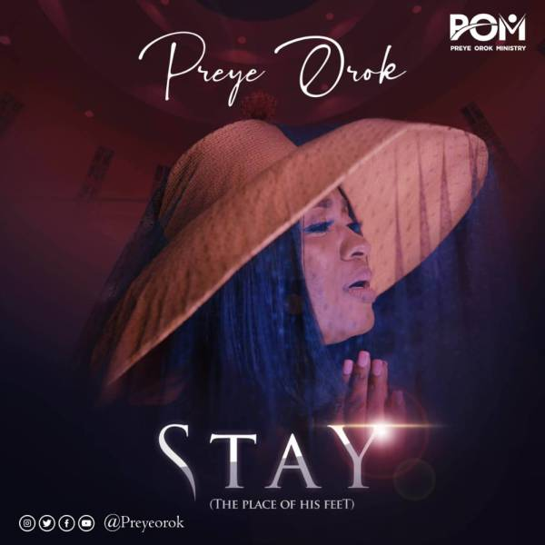 Stay [The Place of His Feet] - Preye Orok