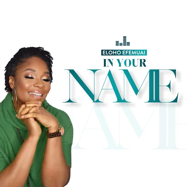 In-Your-Name-Eloho-Efemuai [MP3 DOWNLOAD] In Your Name – Eloho Efemuai