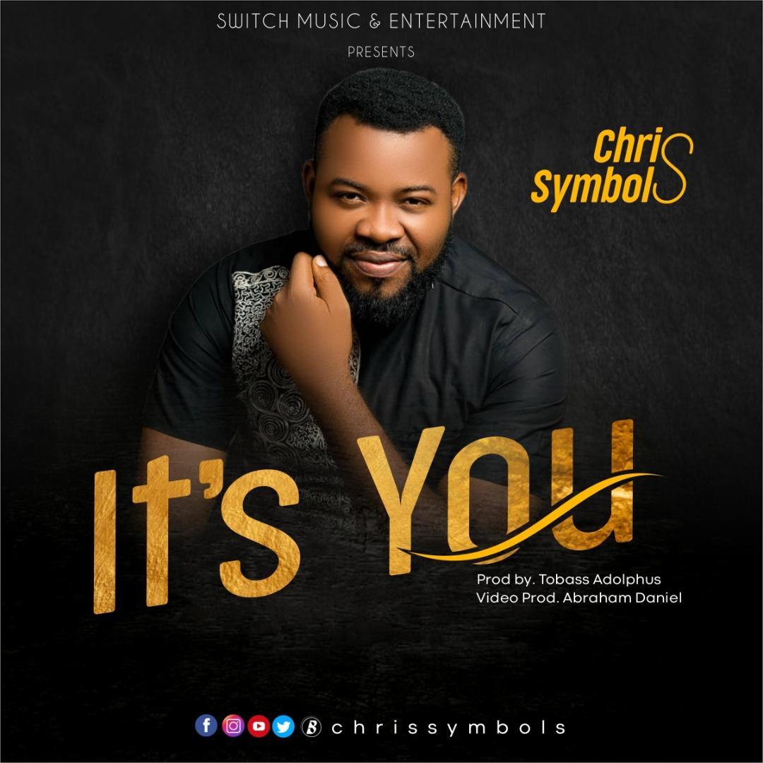 Its-You-Chris-Symbols [Music + Video] It's You – Chris Symbols