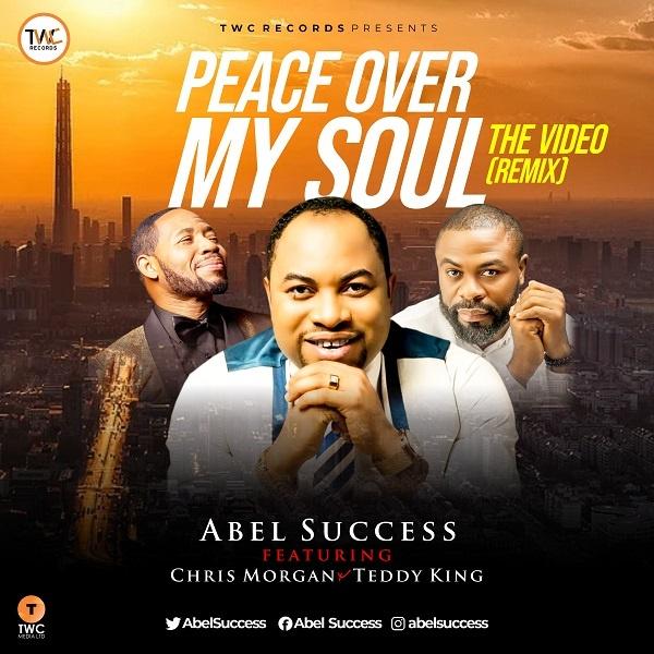 Peace Over My Soul - Abel Success Ft Chris Morgan & Teddy King