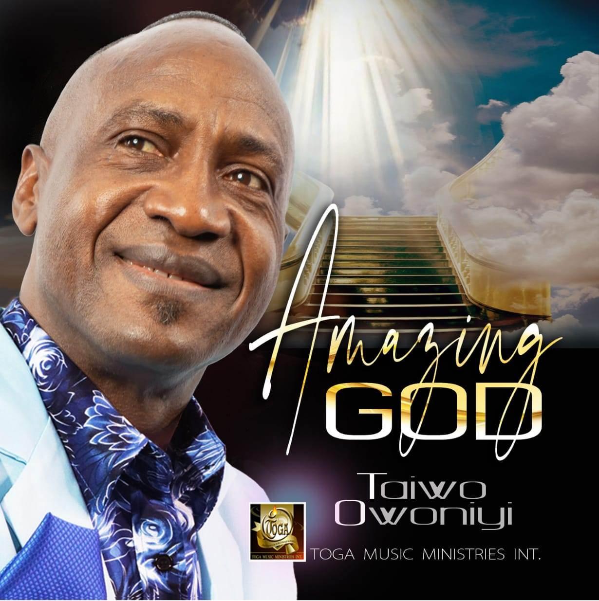 Amazing-God-Taiwo-Owoniyi- [MP3 DOWNLOAD] Amazing God – Taiwo Owoniyi