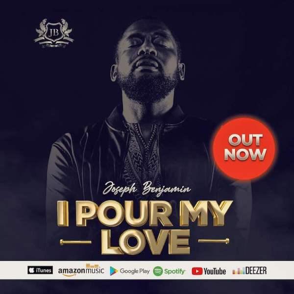 I Pour My Love - Joseph Benjamin