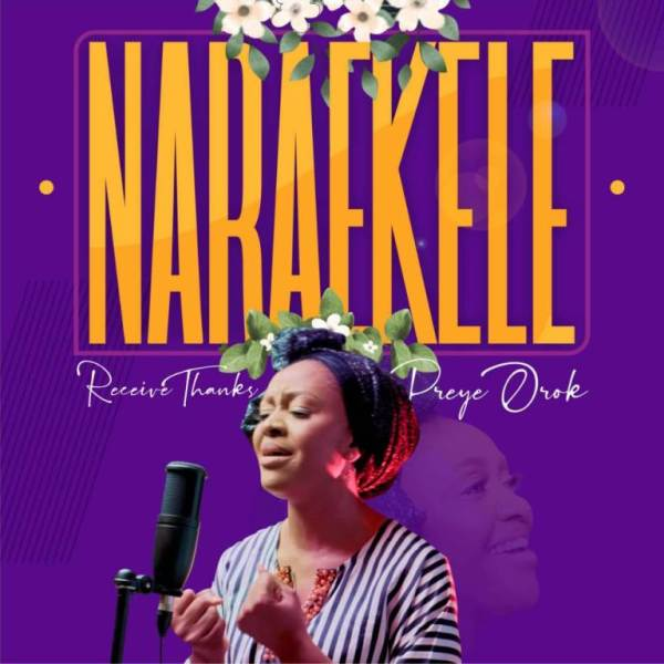 Nara Ekele [Receive Thanks] - Preye Orok