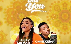 Nobody But You - Aijay Wilton Ft. ChinekeBoi