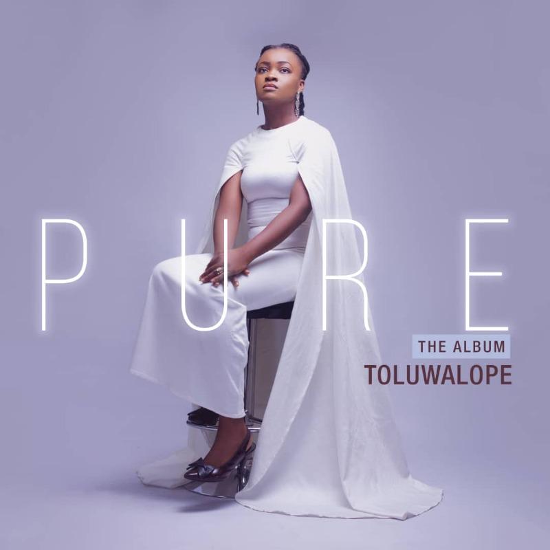 Pure-Toluwalope [ALBUM] Pure – Toluwalope