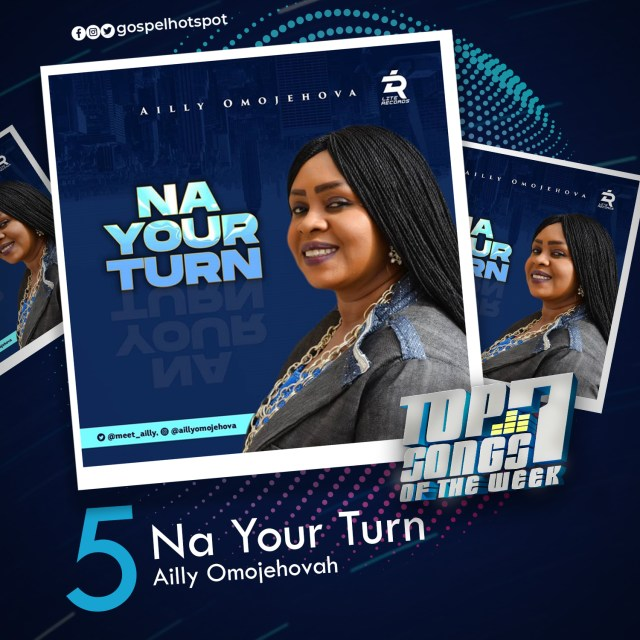 Na Your Turn – Ailly Omojehovah