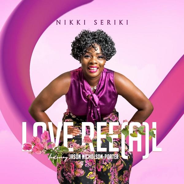 Love Ree(a)L - Nikki Seriki Ft. Jason Nicholson-Porter