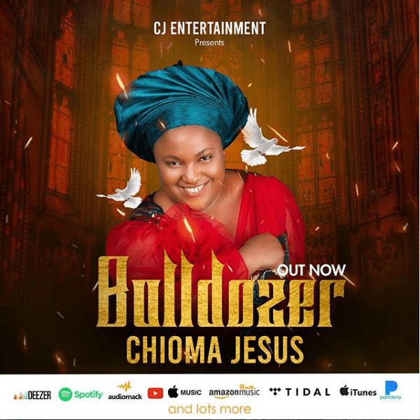 Chioma-Jesus-–-Bulldozer [MP3 DOWNLOAD] Chioma Jesus – Bulldozer
