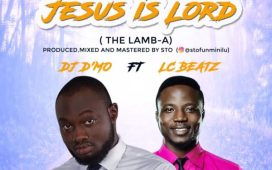DJ D'mo & Lc Beatz - Jesus Is Lord [The Lamb-A]