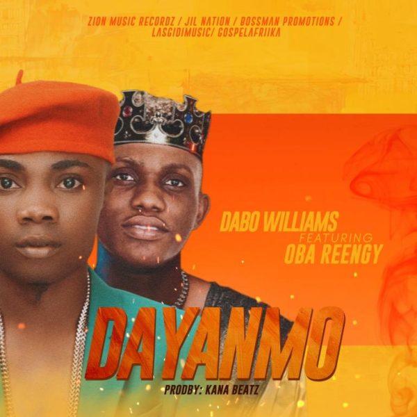 "Dabo-Williams-Ft.-Oba-Reengy-Dayanmo MP3 DOWNLOAD: Dabo Williams Ft. Oba Reengy – ""Dayanmo"""