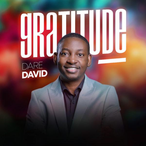 """Dare-David-Gratitude [MP3 DOWNLOAD] Dare David – """"Gratitude"""""""