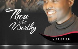 Deacon B - Thou Art Worthy