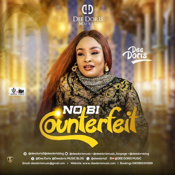 Dee-Doris-No-Bi-Counterfeit [Music + Video] Dee Doris – No Bi Counterfeit