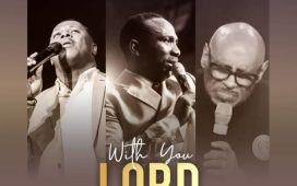 Dr Paul Enenche Ft. Bishop Paul Morton & Micah Stampley - With You Lord