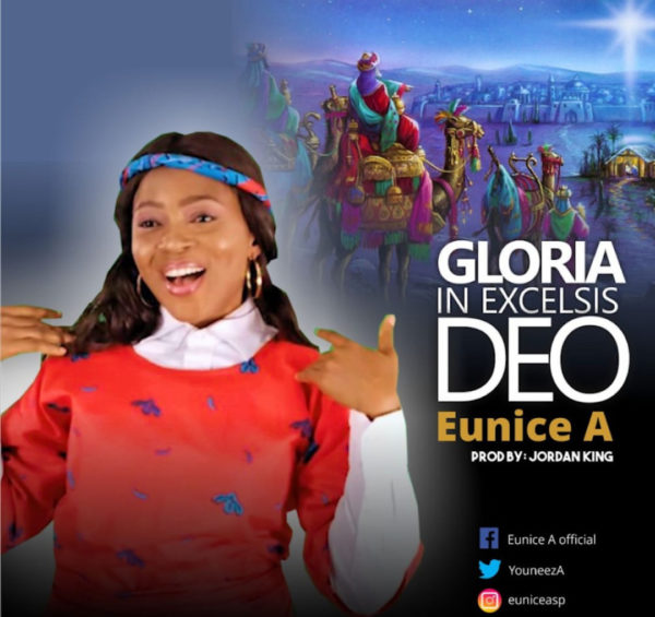 Eunice A Gloria In Excelsis Deo - [Music + Video] Eunice A – Gloria In Excelsis Deo