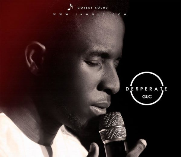 FREE DOWNLOAD] GUC - Desperate » Gospel Songs 2019