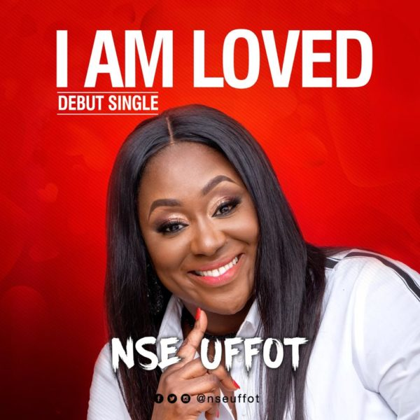Nse Uffot - I Am Loved