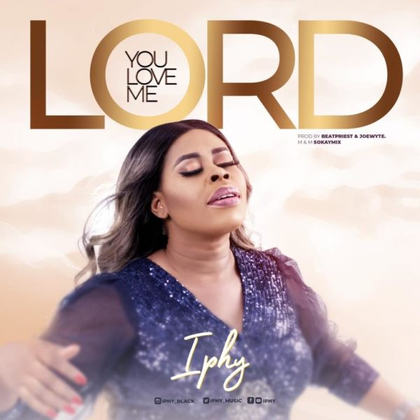 Iphy – You Love Me Lord