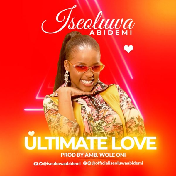 Iseoluwa Abidemi – Ultimate Love