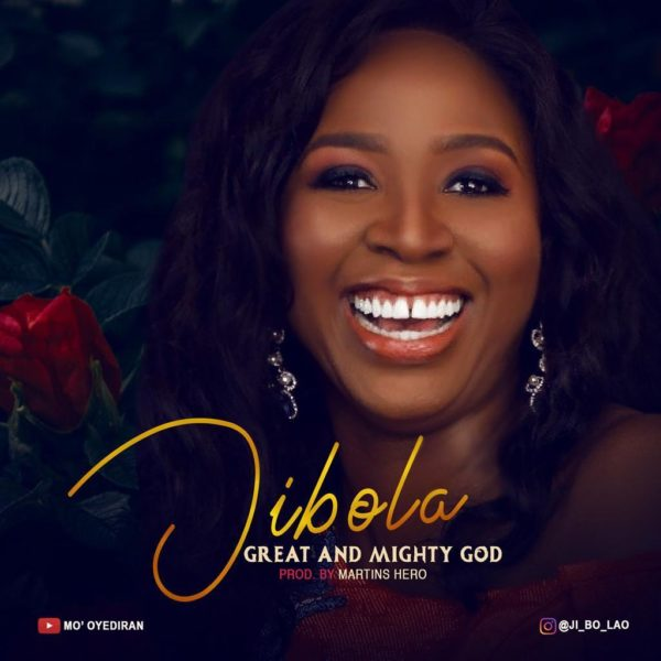 Free Download] Jibola - Great And Mighty God » Gospel Songs 2019