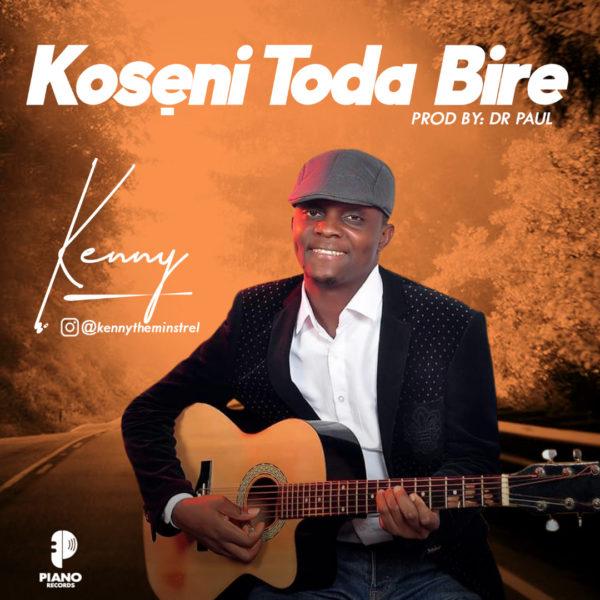 [Music + Lyrics] Kenny – Koseni To Dabire