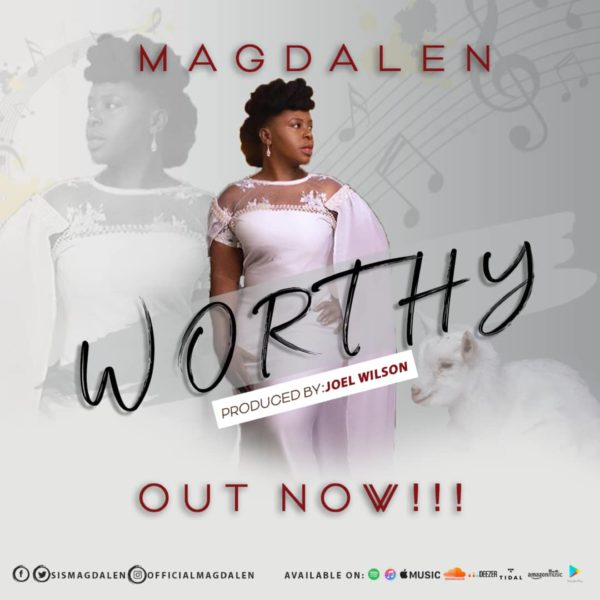 "Magdalen-Worthy [MP3 DOWNLOAD] Magdalen – ""Worthy"""