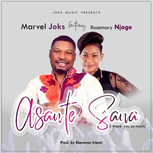 Marvel Joks - Asante-Sana Ft. Rosemary Njage