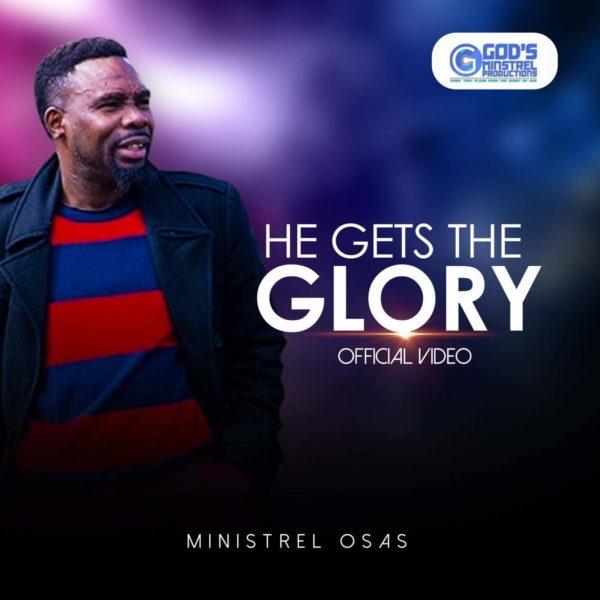 Minstrel Osas - He Gets The Glory